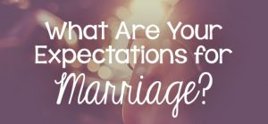 Role of Expectations in Marriage